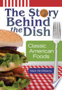 The Story Behind The Dish Classic American Foods Book PDF