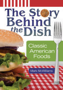 The Story behind the Dish  Classic American Foods