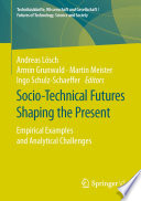 Socio Technical Futures Shaping the Present