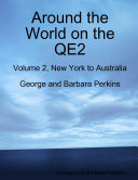 Around the World on the QE2: Volume 2, New York to Australia