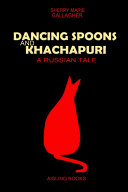 Dancing Spoons and Khachapuri: A Russian Tale ebook