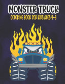 Monster Truck Coloring Book for Kids Ages 4 8