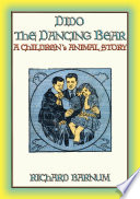 DIDO THE DANCING BEAR - a Children's Story abou Dido the Bear