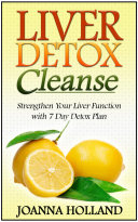 Liver Detox Cleanse  Strengthen Your Liver Function with 7