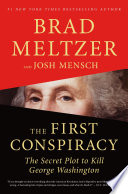 link to The first conspiracy : the secret plot to kill George Washington in the TCC library catalog