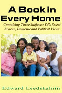 A Book in Every Home  Containing Three Subjects  Ed s Sweet Sixteen  Domestic and Political Views Book