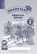 Books - Headstart Life Skills Grade 2 Workbook (Setswana) Headstart Dikgono Tsa Botshelo Mophato 2 Buka Ya Tiro | ISBN 9780199059065
