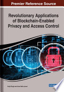 Revolutionary Applications of Blockchain Enabled Privacy and Access Control Book