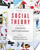 """Social Theory: Continuity and Confrontation: A Reader, Third Edition"" by Roberta Garner, Black Hawk Hancock"