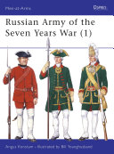 Russian Army of the Seven Years War (1) [Pdf/ePub] eBook