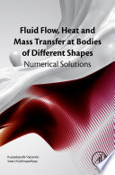 Fluid Flow  Heat And Mass Transfer At Bodies Of Different Shapes