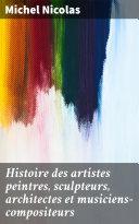 Pdf Histoire des artistes peintres, sculpteurs, architectes et musiciens-compositeurs Telecharger