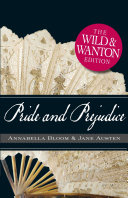 Pride and Prejudice: The Wild and Wanton Edition Book