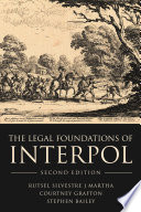 The Legal Foundations of INTERPOL Book PDF