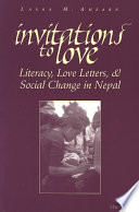 """""""Invitations to Love: Literacy, Love Letters, and Social Change in Nepal"""" by Laura M. Ahearn"""