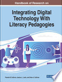 """Handbook of Research on Integrating Digital Technology With Literacy Pedagogies"" by Sullivan, Pamela M., Lantz, Jessica L., Sullivan, Brian A."