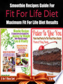 Fit For Life Diet Smoothie Recipes Guide For Maximum Fit For Life Diet Results 3 In 1 Box Set