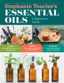 Stephanie Tourles s Essential Oils  A Beginner s Guide