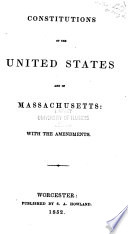 Constitutions of the United States and of Massachusetts, with the Amendments