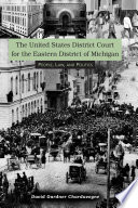 United States District Court for the Eastern District of Michigan  : People, Law, and Politics