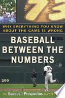 Baseball Between the Numbers