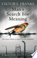 Man's search for meaning : the classic tribute to hope from the Holocaust