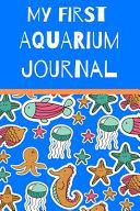 My First Aquarium Journal