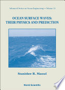 Ocean Surface Waves  Their Physics and Prediction