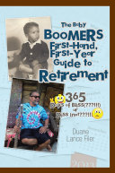 The Baby Boomers First Hand  First Year Guide to Retirement