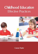Childhood Education  Effective Practices Book