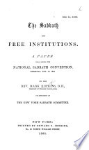 The Sabbath and Free Institutions  A Paper Read Before the National Sabbath Convention  Saratoga  Etc