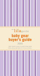 The Lilaguide Baby Gear Buyer s Guide  2005
