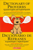 A Dictionary of Proverbs, Sayings, Maxims, Adages, English and Spanish