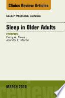 Sleep in Older Adults  an Issue of Sleep Medicine Clinics  E Book