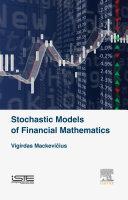 Stochastic Models of Financial Mathematics