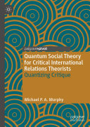 Quantum Social Theory for Critical International Relations Theorists