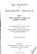The Elements of Machine Design  General principles  fastenings  and transmissive machinery