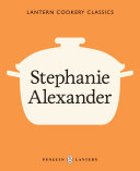 Lantern Cookery Classics: Stephanie Alexander