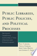 Public Libraries Public Policies And Political Processes Book PDF