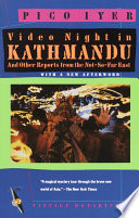 """Video Night in Kathmandu: And Other Reports from the Not-So-Far East"" by Pico Iyer"