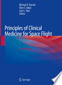 """Principles of Clinical Medicine for Space Flight"" by Michael R. Barratt, Ellen S. Baker, Sam L. Pool"
