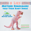 8 Lies Mother Dinosaurs Told Their Baby Dinos ebook