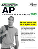 Cracking the AP Calculus AB   BC Exams 2013 Book