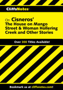 CliffsNotes on Cisneros  The House on Mango Street   Woman Hollering Creek and Other Stories