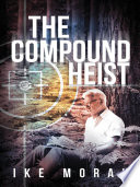 The Compound Heist