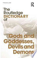 The Routledge Dictionary of Gods and Goddesses  Devils and Demons