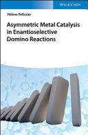 Asymmetric Metal Catalysis in Enantioselective Domino Reactions Book