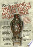 Discovering the Maltese Falcon and Sam Spade
