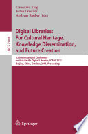 Digital Libraries: For Cultural Heritage, Knowledge Dissemination, and Future Creation