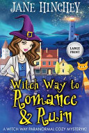 Witch Way to Romance and Ruin   Large Print Edition
